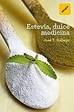 Estevia, dulce medicina (SALUD)