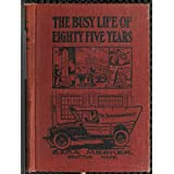 """The Abridged Version of """"The Busy Life of Eighty-Five Years of Ezra Meeker"""": Ventures and adventures; sixty-three years of pioneer life in the old Oregon ... of the author's trip acros (English Edition)"""