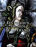 Les vitraux du Midi de la France - Région Provence-Alpes Côte d'Azur