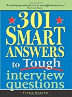 301 Smart Answers to Tough Interview Questions by Vicky Oliver(2005-05-01)