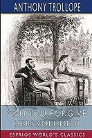 Can You Forgive Her? Volume II (Esprios Classics)