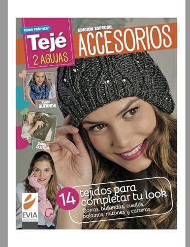 Accesorios 2 agujas: Tejidos para completar tu look: gorros, bufandas, cuellos, polainas, mitones y carteras