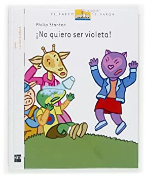 Hardcover ¡No quiero ser violeta! (Barco de Vapor Blanca) (Spanish Edition) [Spanish] Book