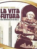 La Vita Futura [Italian Edition]