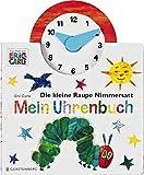 Die kleine Raupe Nimmersatt - Mein Uhrenbuch - Eric Carle