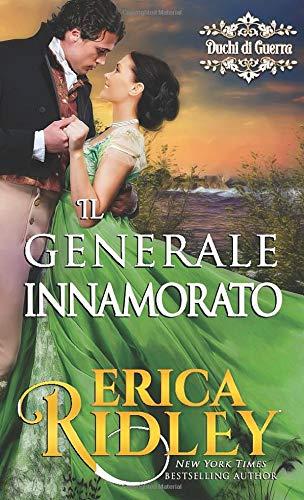 Il generale innamorato: un romanzo rosa storico