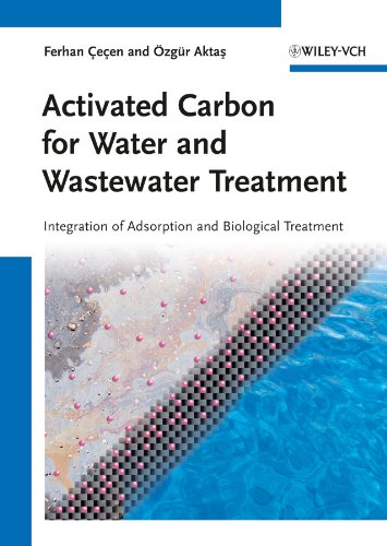 Activated Carbon for Water and Wastewater Treatment: Integration of Adsorption and Biological Treatment (English Edition)