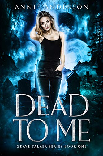 Dead to Me: Arcane Souls World (Grave Talker Book 1) by [Annie Anderson]