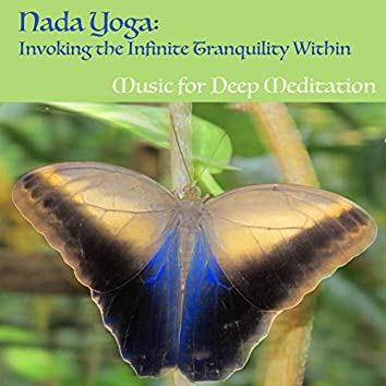 Nada Yoga: Invoking the Infinite Tranquility Within