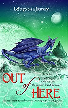 Out of Here: Anthology of Science Fiction and Fantasy Short Stories by [Patty Jansen]