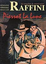 Commissaire Raffini t06 Pierrot la Lune de Rodolphe
