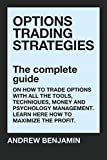 Options trading strategies: The complete guide on how to trade options with all the tools, techniques, money and psychology management. Learn here how to maximize the profit (English Edition)