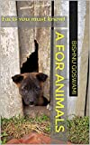 A for Animals: Facts you must know! (English Edition)