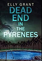 Dead End In The Pyrenees: Premium Hardcover Edition
