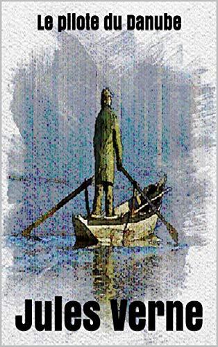 Le pilote du Danube (French Edition)