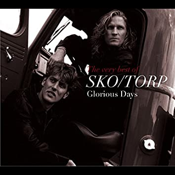 Glorious Days - the Very Best of Sko/Torp
