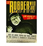 [(Robber Who Shot Himself in the Face )] [Author: Gini Graham Scott] [Oct-2009]