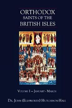 Orthodox Saints of the British Isles by [John (Ellsworth) Hutchison-Hall]