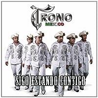 Sigo Estando Contigo by El Trono De Mexico (2011-03-22)