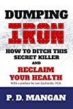 Best Iron Supplements - Dumping Iron: How to Ditch This Secret Killer Review