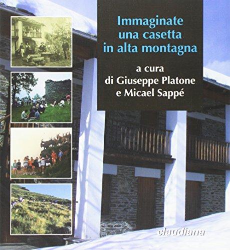 Immaginate una casetta in alta montagna. Trent'anni della Cà d'la Pàis in Val d'Angrogna