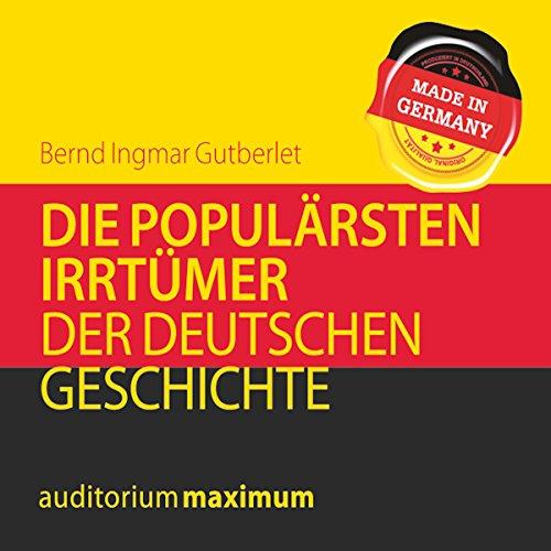 Die populärsten Irrtümer der deutschen Geschichte cover art