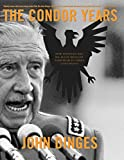 The Condor Years: How Pinochet and His Allies Brought Terrorism to Three Continents (English Edition)