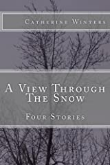 A View Through The Snow: Four Stories Paperback