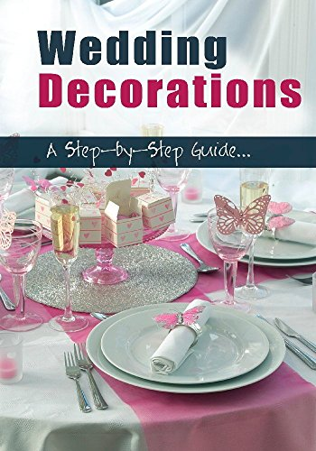 Wedding Decorations A Step By Step Guide [Edizione: Regno Unito] [Edizione: Regno Unito]