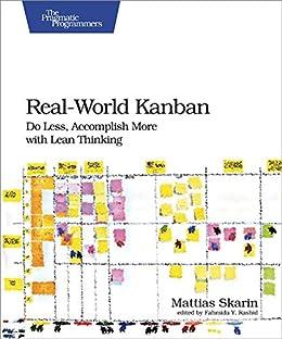 Real-World Kanban: Do Less, Accomplish More with Lean Thinking (English Edition) por [Mattias Skarin]