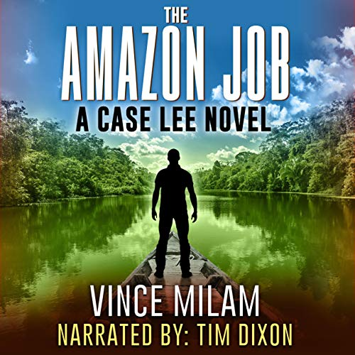 The Amazon Job Audiobook By Vince Milam cover art