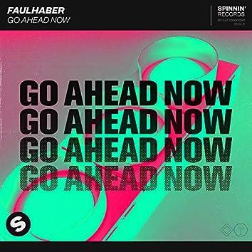 Go Ahead Now