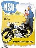 NSU Motorräder 1945-64: Besser fahren auf NSU