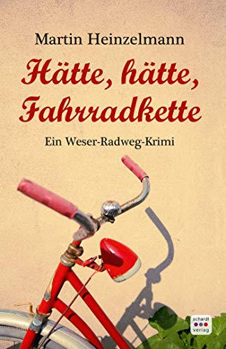 Hätte, hätte, Fahrradkette: Weserradweg-Krimi