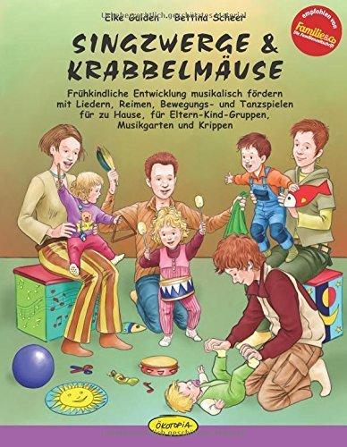 Singzwerge & Krabbelmäuse: Frühkindliche Entwicklung musikalisch fördern mit Liedern, Reimen, Bewegungs- und Tanzspielen für zu Hause, für Eltern-Kind-Gruppen, Musikgarten und Krippen von Elke Gulden (1. März 2010) Taschenbuch