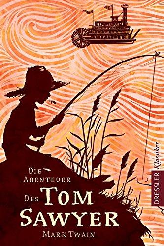 Die Abenteuer des Tom Sawyer (Dressler Klassiker)