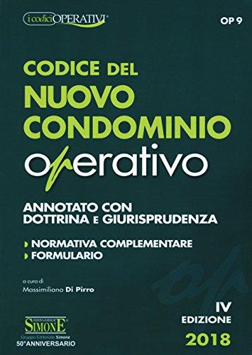 Codice del nuovo condominio operativo. Annotato con dottrina e giurisprudenza. Normativa complementare, formulario