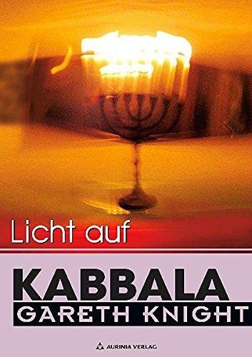 Licht auf Kabbala - Die Schlüssel zum Verständnis der Hermetischen Kabbala