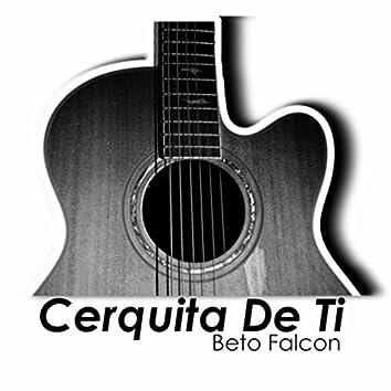 Cerquita de Ti