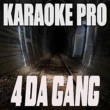 4 Da Gang (Originally Performed 42 Dugg and Roddy Ricch) (Karaoke)