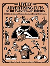 Lively Advertising Cuts of the Twenties and Thirties: 1,102 Illustrations of Animals, Food and Dining, Children, etc. (Dover Pictorial Archive)
