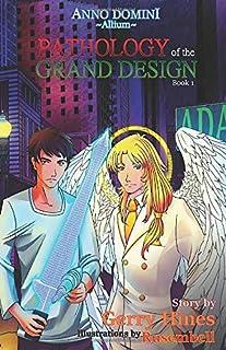 Gerry Hines ANNO DOMINI ~Allium~ Book 1: Pathology of the Grand Design