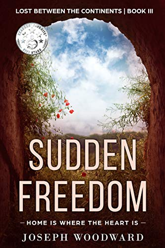 Sudden Freedom: Home is where the heart is (Lost Between the Continents Book 3) (English Edition)