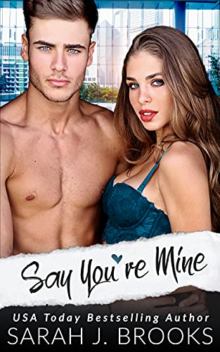 Say You're Mine: An Enemies to Lovers Romance (Southport Love Stories Book 4) (English Edition)
