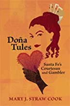 Doña Tules: Santa Fe's Courtesan and Gambler