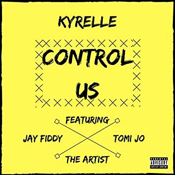 Control Us (feat. Jay Fiddy, the Artist & Tomi Jo)