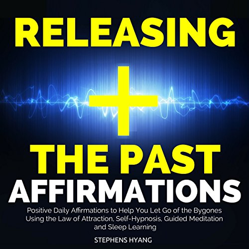 Releasing the Past Affirmations audiobook cover art