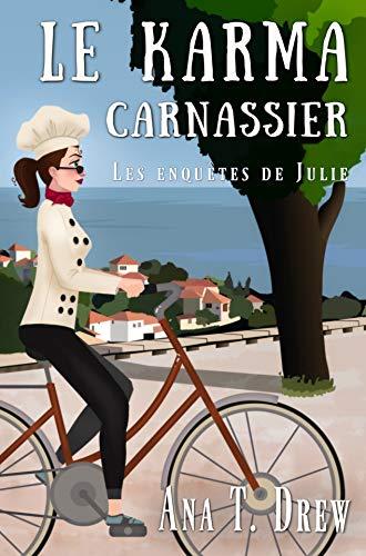 Le karma carnassier: Un polar humoristique qui vous fait du bien (Les enquêtes de Julie t. 2) (French Edition)