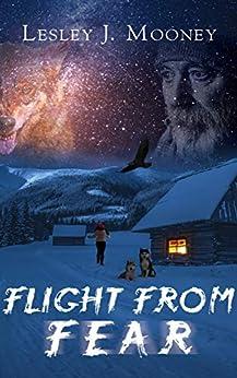 [Lesley J Mooney]のFlight from Fear (English Edition)