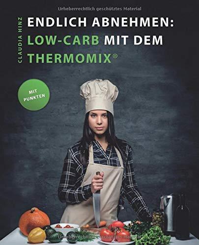 Endlich Abnehmen: Low Carb mit dem Thermomix®. Unabhängig recherchierte All In One Low-Carb-Rezepte mit Punkten für die Küchen-Wunderwaffe.
